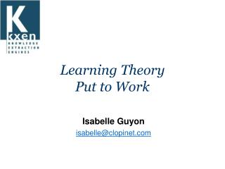 Learning Theory  Put to Work