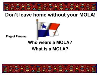 Don�t leave home without your MOLA!