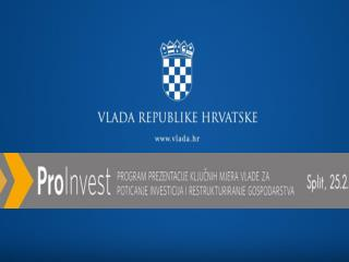 'Prezentacije  ključnih mjera Vlade RH za  poticanje investicija i restrukturiranje gospodarstva'