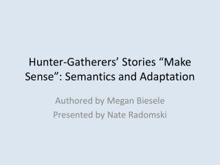 """Hunter-Gatherers' Stories """"Make Sense"""": Semantics and Adaptation"""