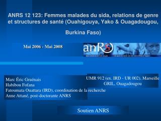 ANRS 12 123: Femmes malades du sida, relations de genre et structures de sant  Ouahigouya, Yako  Ouagadougou, Burkina Fa