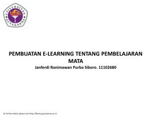 PEMBUATAN E-LEARNING TENTANG PEMBELAJARAN MATA Janferdi Ranimawan Purba Siboro. 11102680