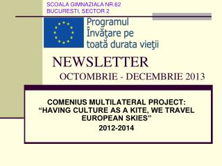 NEWSLETTER OCTOMBRIE - DECEMBRIE  201 3