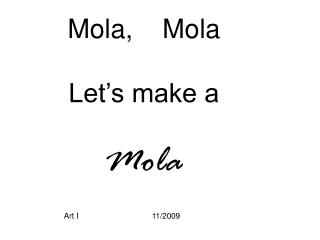 Mola,    Mola Let's make a Mola