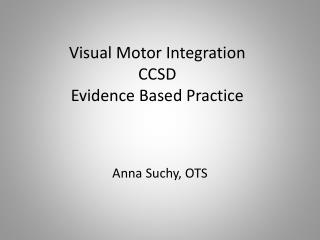 Visual Motor Integration CCSD Evidence Based Practice