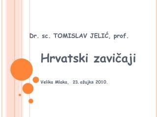 Dr. sc. TOMISLAV JELIĆ, prof.