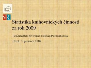 Statistika knihovnických činností  za rok 2009