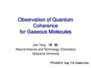 Observation of Quantum Coherence for Gaseous Molecules