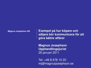 Exempel på hur köpare och säljare bör kommunicera för att göra bättre affärer Magnus Josephson
