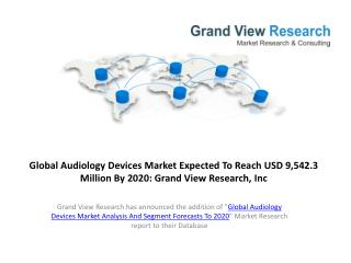 Audiology Devices Market Analysis and Trends to 2020