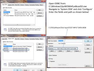Open ODBC from: C:\Windows\SysWOW64\odbcad32.exe Navigate to 'System DSN' and click 'Configure'
