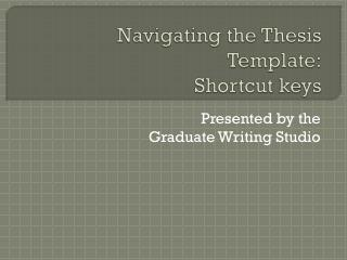 Navigating the Thesis Template : Shortcut keys