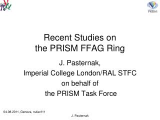 Recent Studies on the  PRISM  FFAG Ring