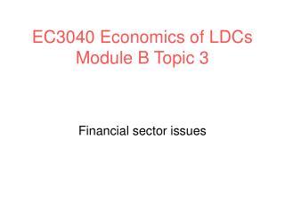 EC3040 Economics of LDCs Module B Topic 3
