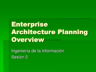 Enterprise Architecture Planning Overview