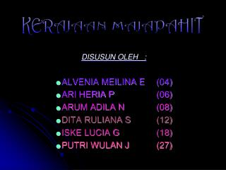 DISUSUN OLEH   : ALVENIA MEILINA E(04) ARI HERIA P(06) ARUM ADILA N(08) DITA RULIANA S(12)