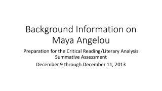 Background Information on Maya  A ngelou