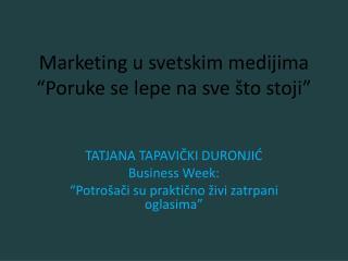 """Marketing  u svetskim medijima """"Poruke se lepe na sve što stoji"""""""