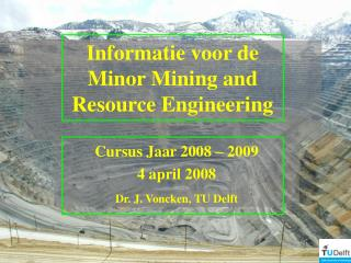 Informatie voor de  Minor Mining and  Resource Engineering