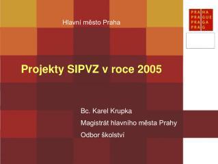 Projekty SIPVZ v roce 2005