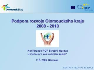 Podpora rozvoje Olomouckého kraje 2008 - 2010
