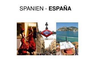 SPANIEN -  ESPAÑA