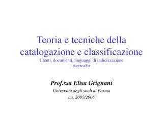 Prof.ssa Elisa Grignani Universit� degli studi di Parma aa. 2005/2006