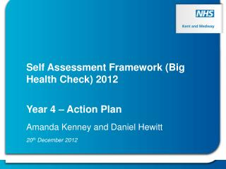 Self Assessment Framework (Big Health Check) 2012 Year 4 – Action Plan