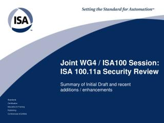 Joint WG4 / ISA100 Session: ISA 100.11a Security Review