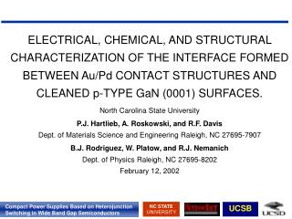 ELECTRICAL, CHEMICAL, AND STRUCTURAL CHARACTERIZATION OF THE INTERFACE FORMED BETWEEN Au