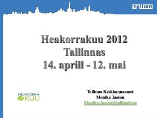 Heakorrakuu 2012 Tallinnas 14. aprill - 12. mai