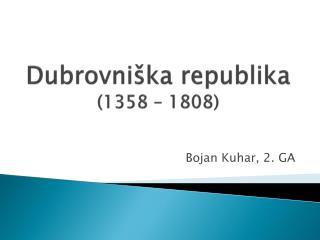 Dubrovni�ka republika (1358���1808)