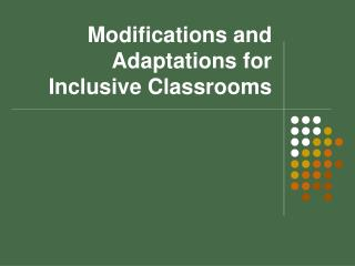 Modifications and Adaptations for Inclusive Classrooms