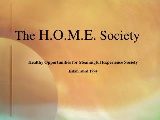 The  H.O.M.E.  Society