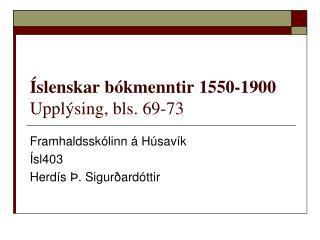 �slenskar b�kmenntir 1550-1900 Uppl�sing, bls. 69-73
