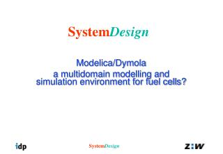 Modelica/Dymola a multidomain modelling and simulation environment for fuel cells?