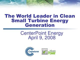 The World Leader in Clean Small Turbine Energy Generation