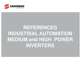 REFERENCES  INDUSTRIAL AUTOMATION MEDIUM and HIGH  POWER  INVERTERS