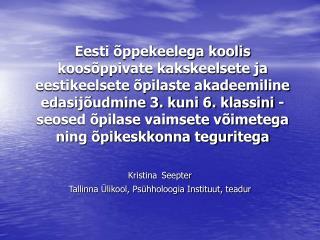 Kristina Seepter Tallinna Ülikool, Psühholoogia Instituut, teadur