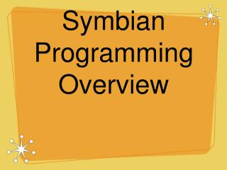 Symbian Programming Overview