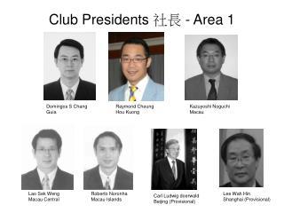 Club Presidents  社長  - Area 1