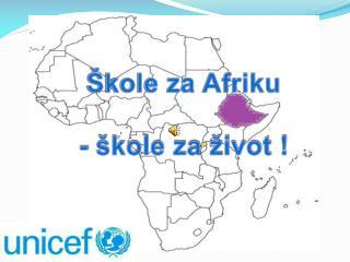 Škole za Afriku - škole za život !