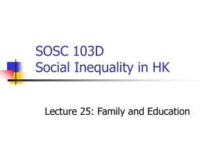SOSC 103D Social Inequality in HK