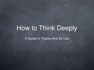 How to Think Deeply