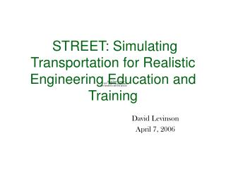 STREET: Simulating Transportation for Realistic Engineering Education and  Training