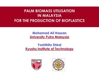 PALM BIOMASS UTILISATION  IN MALAYSIA FOR THE PRODUCTION OF BIOPLASTICS