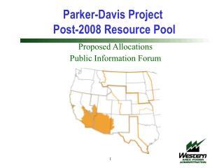 Parker-Davis Project  Post-2008 Resource Pool