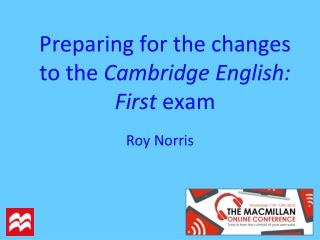 Preparing for the changes to the  Cambridge English: First  exam