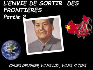 L'ENVIE DE SORTIR  DES FRONTIERES Partie 2