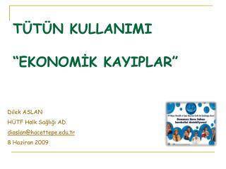 """TÜTÜN KULLANIMI """"EKONOMİK KAYIPLAR"""""""